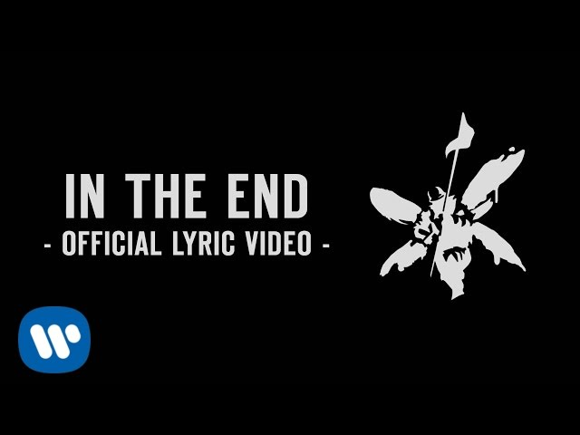In The End Official Lyric Video