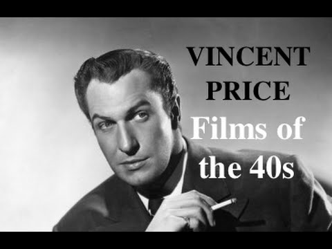 Vincent Price Complete films of the 40s