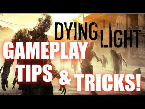 Dying Light gameplay tips and tricks!