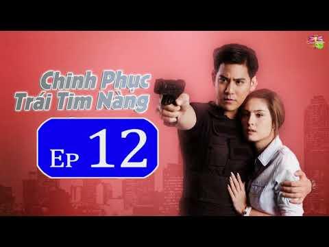 Chinh Phục Trái Tim Nàng Tập 12 Vietsub Phim Thái Lan 2018