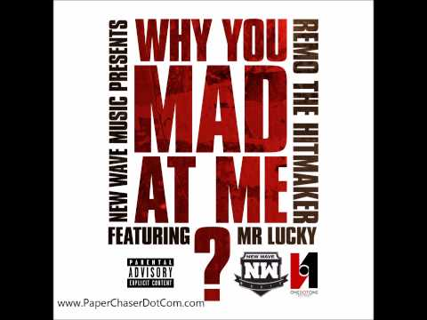 Remo The Hitmaker Ft Mr Lucky - Why You Mad At Me?