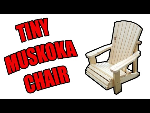 How to Build a Tiny Muskoka Chair (Adirondack Chair) For kids