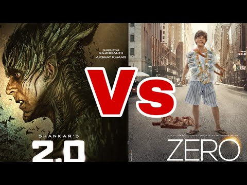 Zero Vs 2.0  , Akshay Kumar Vs ShahRukh Khan, Full Movie Comparison, Budget, Box Office Collection