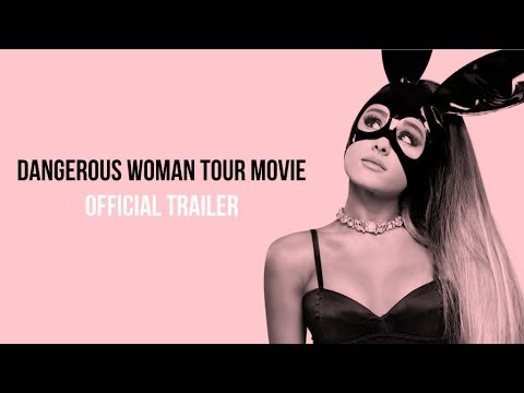 Dangerous Woman Tour - Worldwide Official Movie Trailer