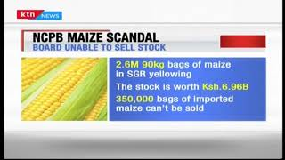 NCPB maize scandal: 2.5 million bags may be destroyed