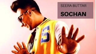 Sochan (Seera Buttar) Mp3 Song Download