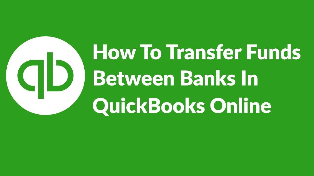 How To Transfer Funds Between Banks In Quickbooks Online Youtube Wiring Money Escrow Account