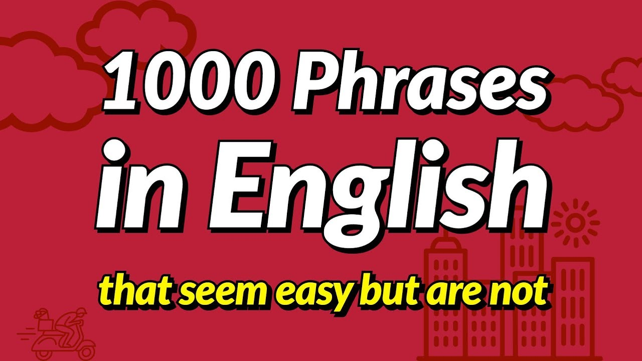 1000 English conversation phrases that seem easy but are not