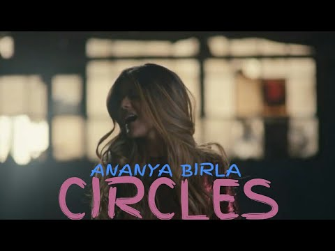 Circles -Ananya Birla (lyrics)