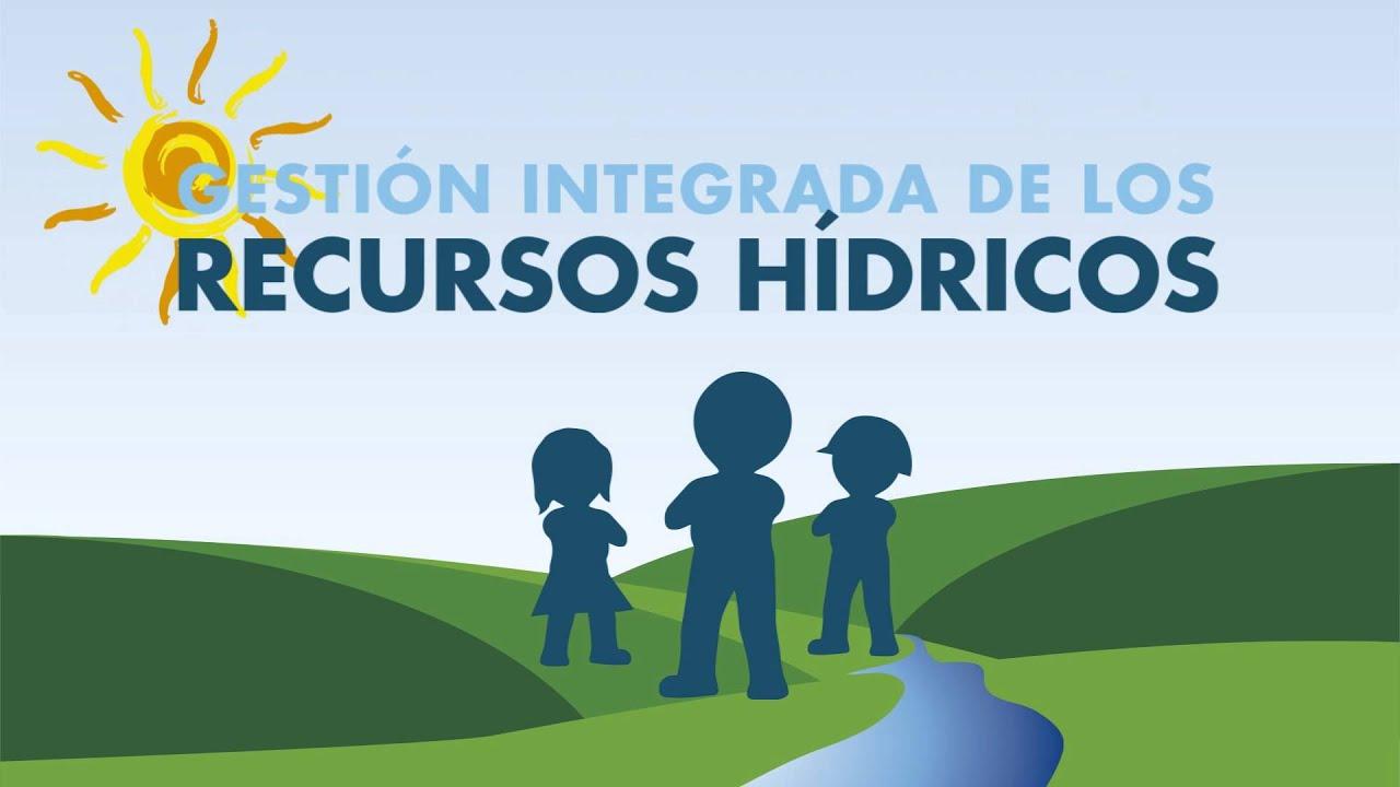 En qué se basa la Gestión Integrada de los Recursos Hídricos ...