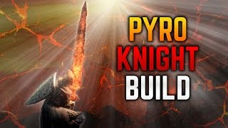 Dark Souls 3 Builds - Pyromancer Knight (PvE/PvP) - Pure Pyromancy - Lorian's Greatsword
