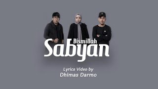 SABYAN - BISMILLAH (New Version) (Lyrics)