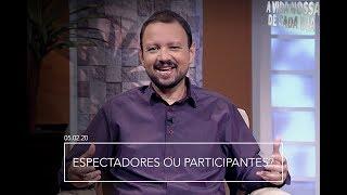Espectadores ou Participantes / A Vida Nossa de Cada Dia - 05/02/20