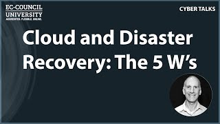 Cloud and Disaster Recovery: The 5 W's
