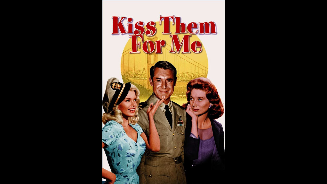 Kiss Them For Me (1957) Trailer