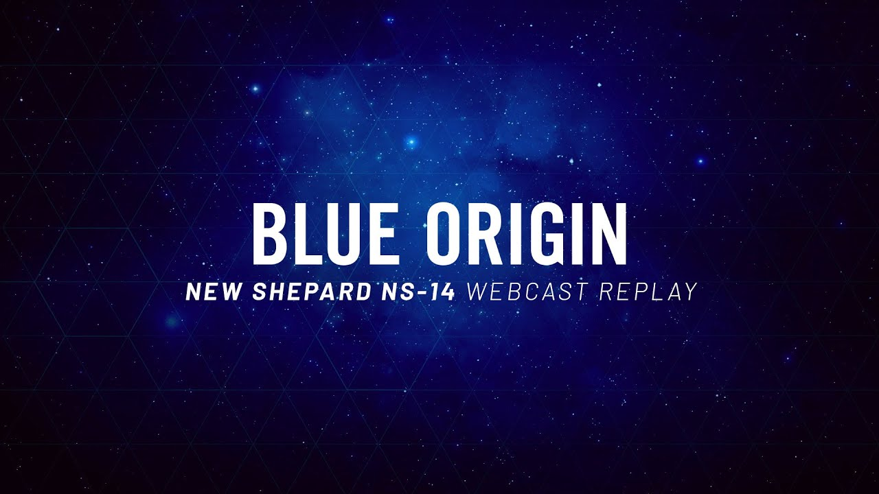 Replay - New Shepard Mission NS-14 Webcast - download from YouTube for free
