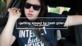 I GET KISSED BY NASH GRIER??? *not clickbait*