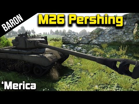 War Thunder - The Mighty M26 Pershing American Tank!