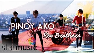 REO BROTHERS - Pinoy Ako (Official Lyric Video)