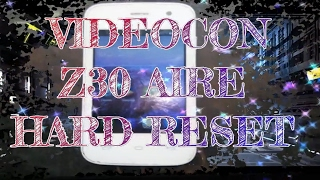 videocon z30 aire hard reset forgotten pattern password