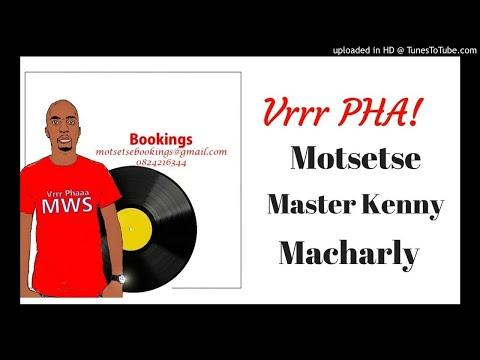Motsetse - Vrrr Pha ft. Master Kenny x Macharly
