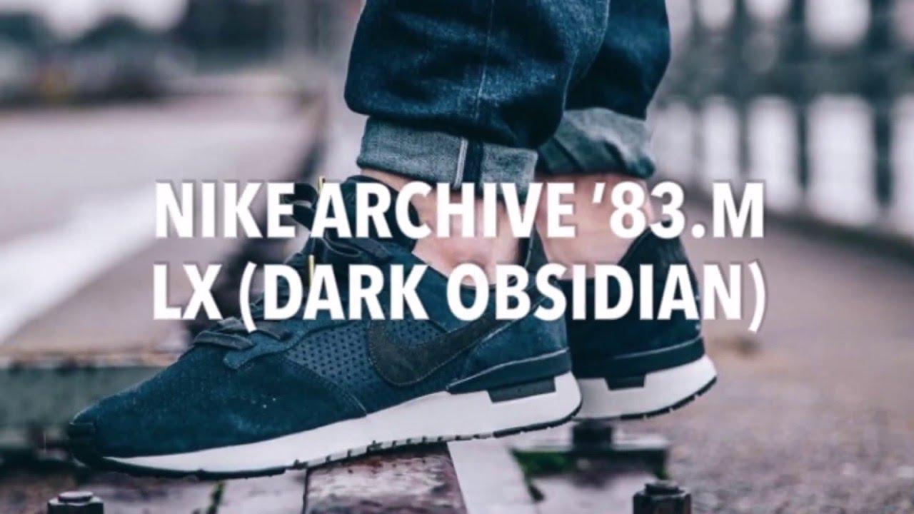 hot sale online 244ec d1e1f NIKE ARCHIVE  83.M LX (DARK OBSIDIAN) SNEAKERS NEWS