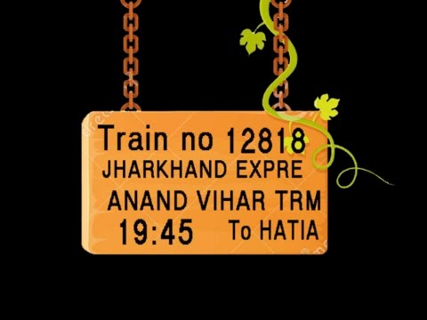 Train no 12818 TRAIN NAME JHARKHAND EXPRE ANAND VIHAR TRM KANPUR CENTRAL  ALLAHABAD JN
