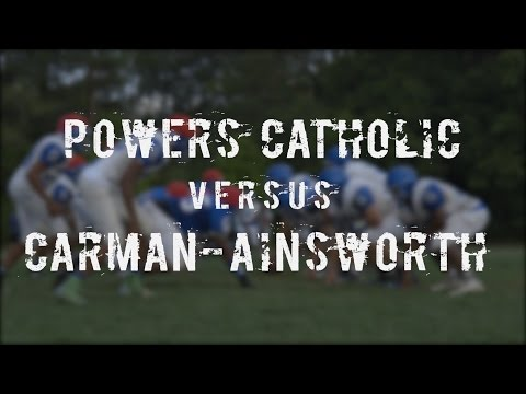 Powers Catholic vs Carman-Ainsworth High School Football 2016
