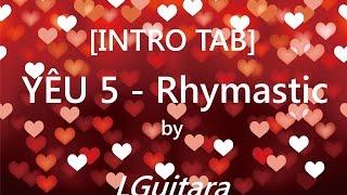 Intro Tab guitar  YÊU 5 - Rhymastic by LGuitara