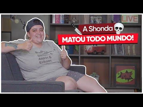 A SHONDA MATOU TODO MUNDO! (Cafofo da Ana - Episódio 15)