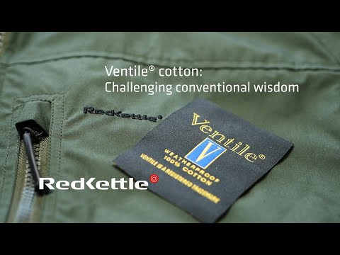 RedKettle - Ventile Cotton Fabric: Challenging Conventional Wisdom