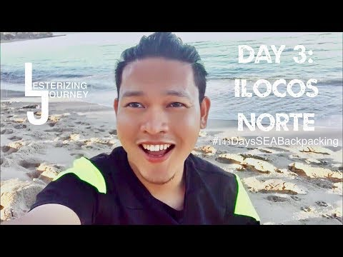 DAY 3 OF  143 DAYS SOUTH EAST ASIA BACKPACKING PHOTO-CLIPS MONTAGE (ILOCOS NORTE ft.)