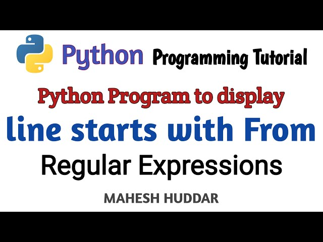 Python program to extract all lines those start with From - Python Tutorial by Mahesh Huddar