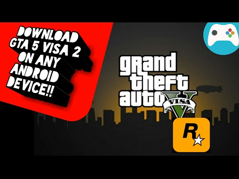 How To Download GTA 5 Visa 2 On Any Android Device