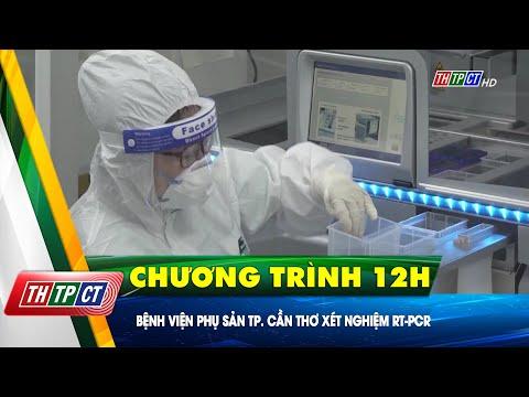 Bệnh viện Phụ sản TP. Cần Thơ xét nghiệm RT-PCR| Cần Thơ TV