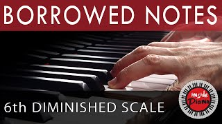 Piano Passing Notes. The 6th Diminished Jazz Scale