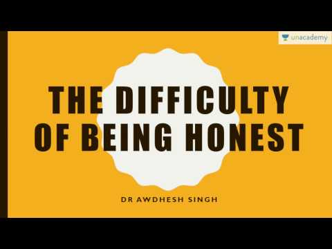 Ethics, Integrity, and Aptitude for CSE Mains: Difficulty of Being Honest by Dr Awdhesh Singh