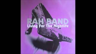 Living For The Nightlife (Rumpus Ruff Cookie Mix) by RAH Band