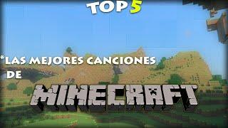 TOP 5 l Las Mejores Canciones de Minecraft de Todos los Tiempos