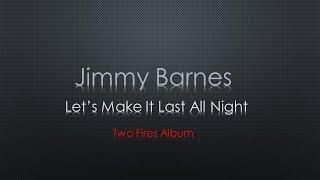 Watch Jimmy Barnes Lets Make It Last All Night video