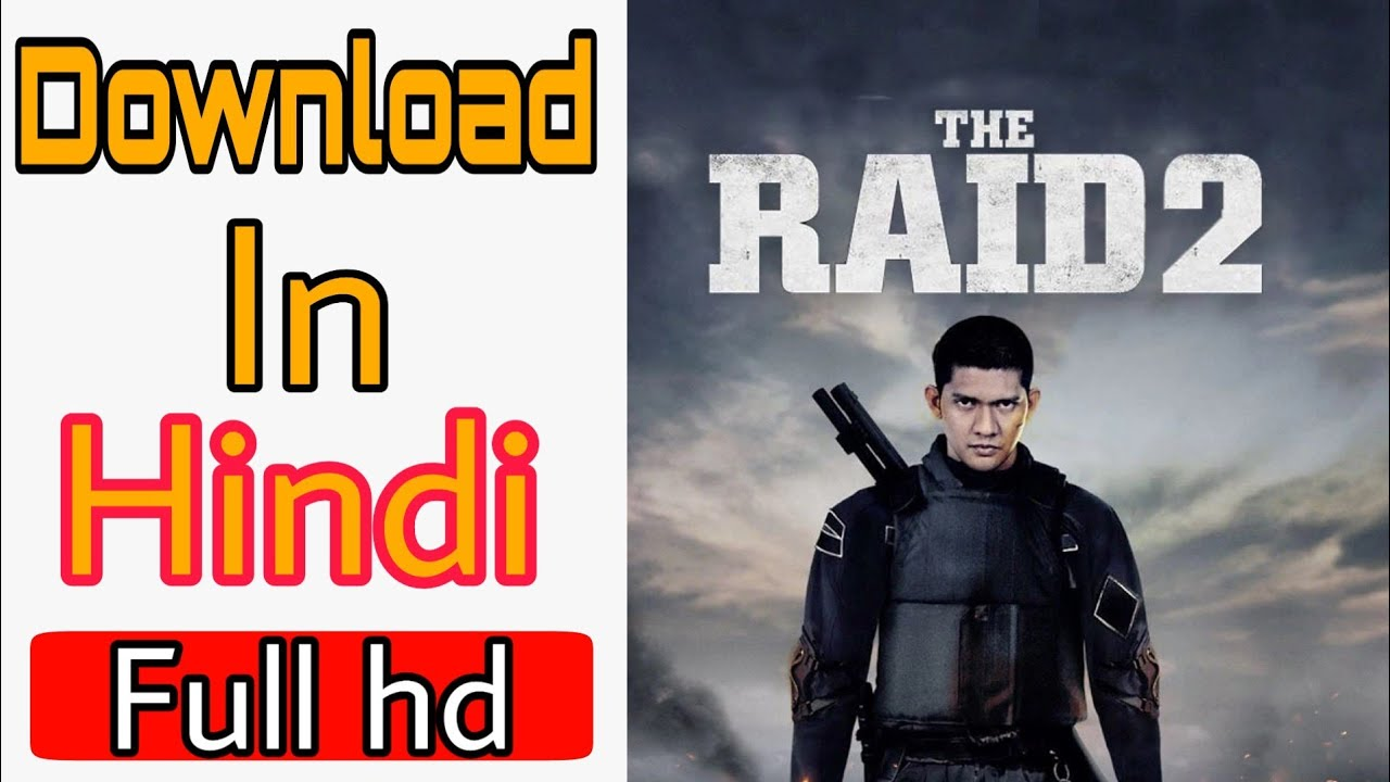 Download The raid 2 full movie download in hindi dubbed