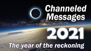 2021 The year of Reckoning Channeled information Galactic Collective outlook psychic spiritual