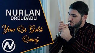 Nurlan Ordubadli - Yene Qis Geldi Qonag Yar 2021 ( Music )