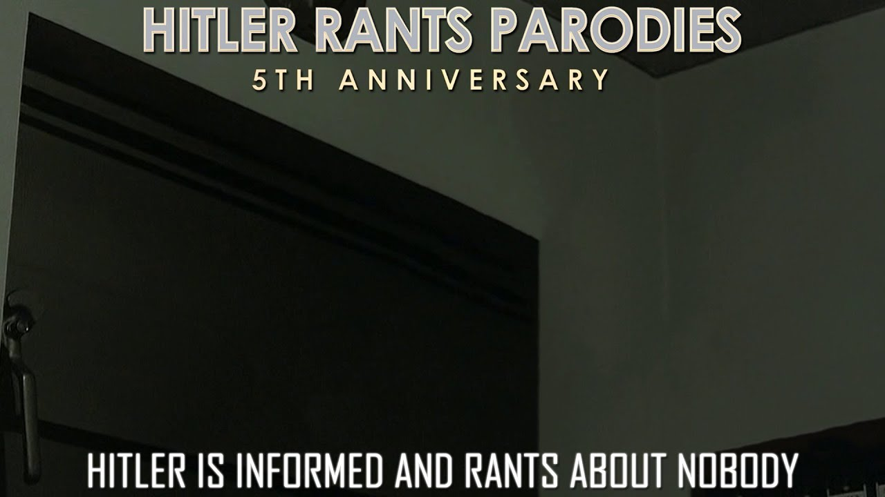 Hitler is informed and rants about nobody