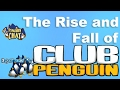 The Rise and Fall of Club Penguin