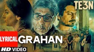 Grahan Lyrical Video Song HD TE3N | Amitabh Bachchan, Nawazuddin Siddiqui & Vidya Balan