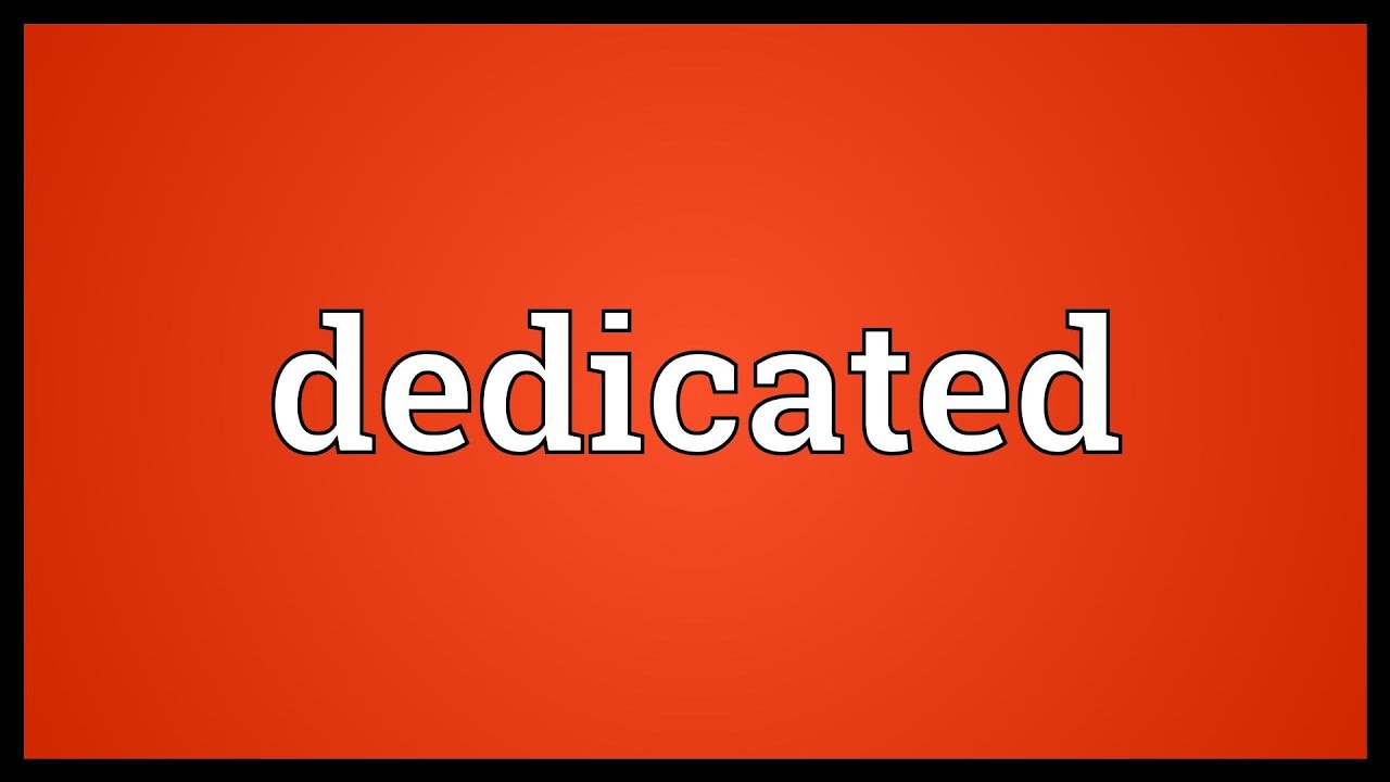 Dedicated Meaning