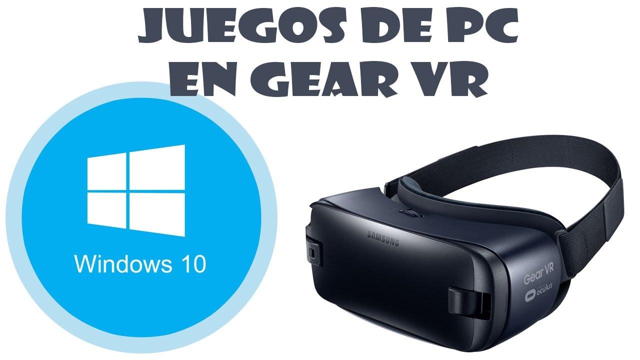 Tutorial Usar El Samsung Gear Vr Con Tus Juegos De Pc Youtube
