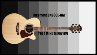 Takamine GN93CE-NAT 1 Minute Guitar Review