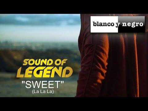Sound Of Legend - Sweet (La La La) - (Official Video)
